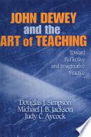 John Dewey and the Art of Teaching