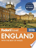 Fodor's England 2016 : advice for all tastes and budgets for...