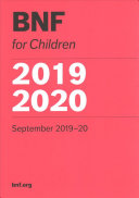 British National Formulary For Children 2019-2020 : to all healthcare professionals involved in the...