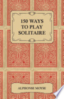 150 Ways to Play Solitaire Book PDF