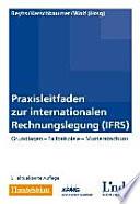 Praxisleitfaden zur internationalen Rechnungslegung  IFRS