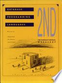 Proceedings of the Second International Workshop on Database Programming Languages  4 8 June 1989 Salishan Lodge  Gleneden  Beach  Oregon
