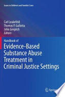 Handbook of Evidence Based Substance Abuse Treatment in Criminal Justice Settings