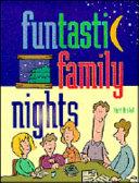 Funtastic Family Nights Book PDF