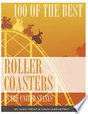 100 of the Best Roller Coasters In the United States