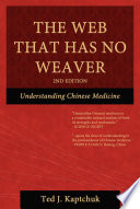 The Web That Has No Weaver  Understanding Chinese Medicine