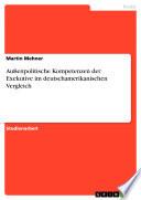 Außenpolitische Kompetenzen der Exekutive im deutschamerikanischen Vergleich