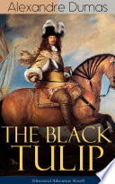 THE BLACK TULIP (Historical Adventure Novel)