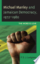 Michael Manley and Jamaican Democracy, 1972–1980
