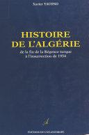 Histoire de l'Algérie de la fin de la Régence Turque à l'insurrection de 1954
