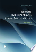Annotated Leading Patent Cases in Major Asian Jurisdictions