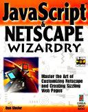 Javascript Netscape Wizardry