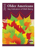 Older Americans 2016 Key Indicators of Well Being