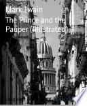 The Prince and the Pauper  Illustrated