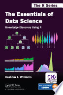 The Essentials Of Data Science Knowledge Discovery Using R
