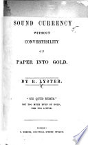 Sound Currency without convertibility of paper into gold