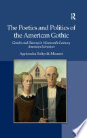 The Poetics and Politics of the American Gothic