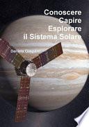 Conoscere  capire  esplorare il Sistema Solare