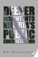 DEEPER INSIGHT INTO NIGERIA'S PUBLIC ADMINISTRATION
