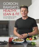 Gordon Ramsay's Healthy, Lean & Fit Book
