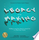 Legacy in the Making  Building a Long Term Brand to Stand Out in a Short Term World