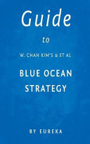 Guide to W  Chan Kim s   Et Al Blue Ocean Strategy