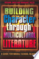 Building Character Through Multicultural Literature book