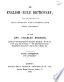 An English Zulu Dictionary  with the Principles of Pronunciation and Classification Fully Explained