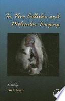 In Vivo Cellular and Molecular Imaging