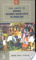 New Lights on Indian Women Novelists in English