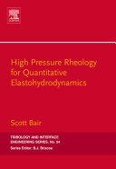 High Pressure Rheology for Quantitative Elastohydrodynamics