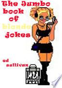 The Jumbo Book of Blonde Jokes