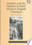 Gender and the Garden in Early Modern English Literature This Study Considers Not Only