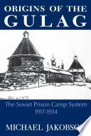 Origins Of The Gulag