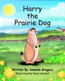 Harry The Prairie Dog