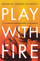 Play With Fire : teacher bianca juarez olthoff, is...