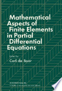 Mathematical Aspects of Finite Elements in Partial Differential Equations