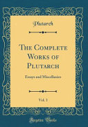 The Complete Works of Plutarch, Vol. 1