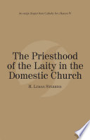 The Priesthood of the Laity in the Domestic Church  Catholic for a Reason IV