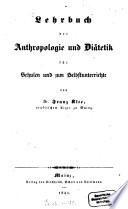 Lehrbuch der Anthropologie und Diätetik für Schulen und zum Selbstunterrichte