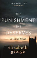 The Punishment She Deserves : her inspector lynley series. when a member of...