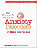 The Clinician s Guide to Anxiety Disorders in Kids   Teens