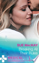 Breaking All Their Rules Mills Boon Medical
