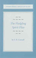 Poems From A House Of Glass The Fledgling Spirit Flies