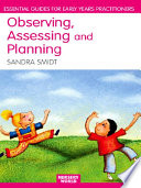 Observing  Assessing and Planning for Children in the Early Years