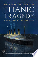 Titanic Tragedy  A New Look at the Lost Liner