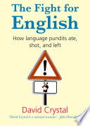 The Fight for English  How language pundits ate  shot  and left