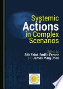 Systemic Actions in Complex Scenarios