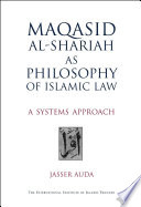 Maqasid Al-Shariah As Philosophy Of Islamic Law : approach to the philosophy and juridical theory...