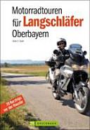 Motorradtouren für Langschläfer Oberbayern